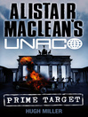 Prime Target (eBook): Alistair MacLean&#39;s UNACO Series, Book 9